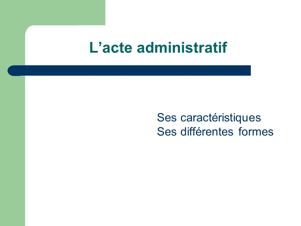 Lacte administratif Ses caractéristiques Ses différentes formes