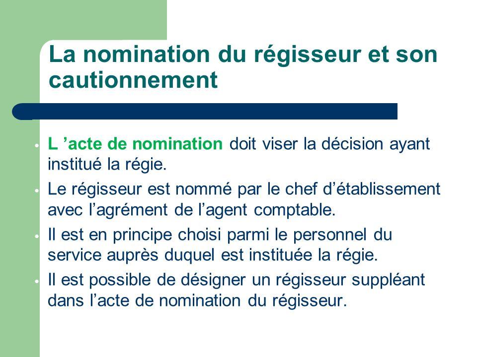 L acte de nomination doit viser la décision ayant institué la régie.