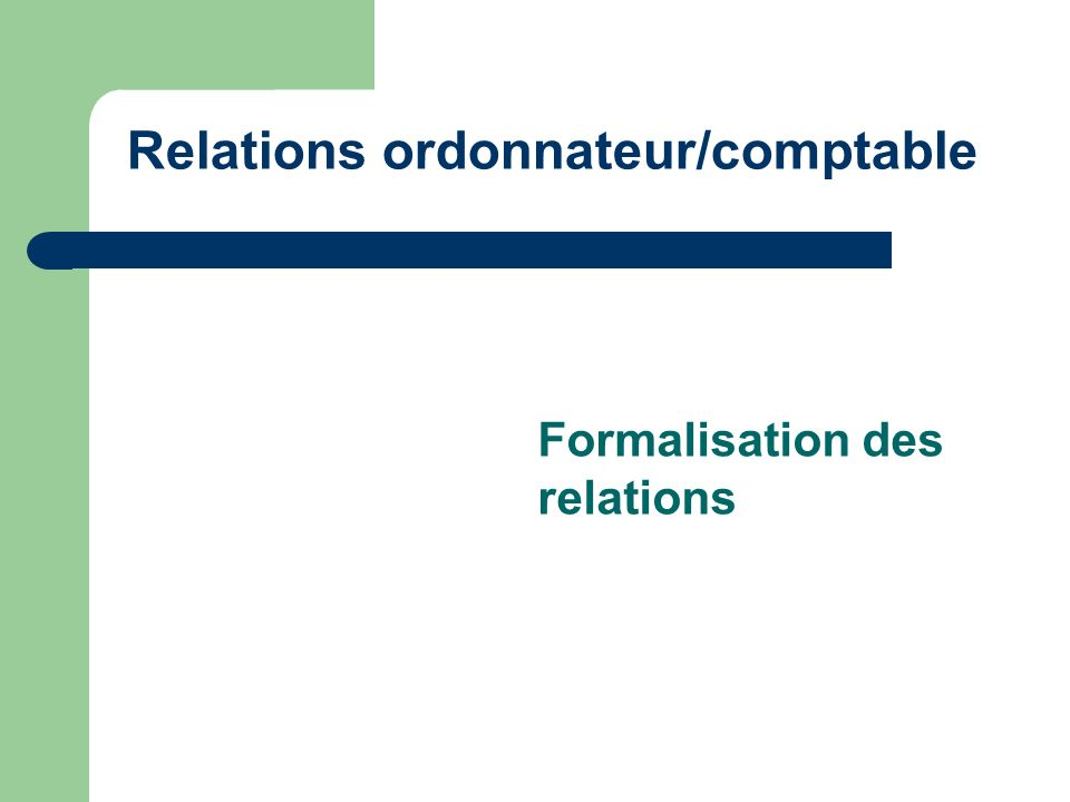 Relations ordonnateur/comptable Formalisation des relations