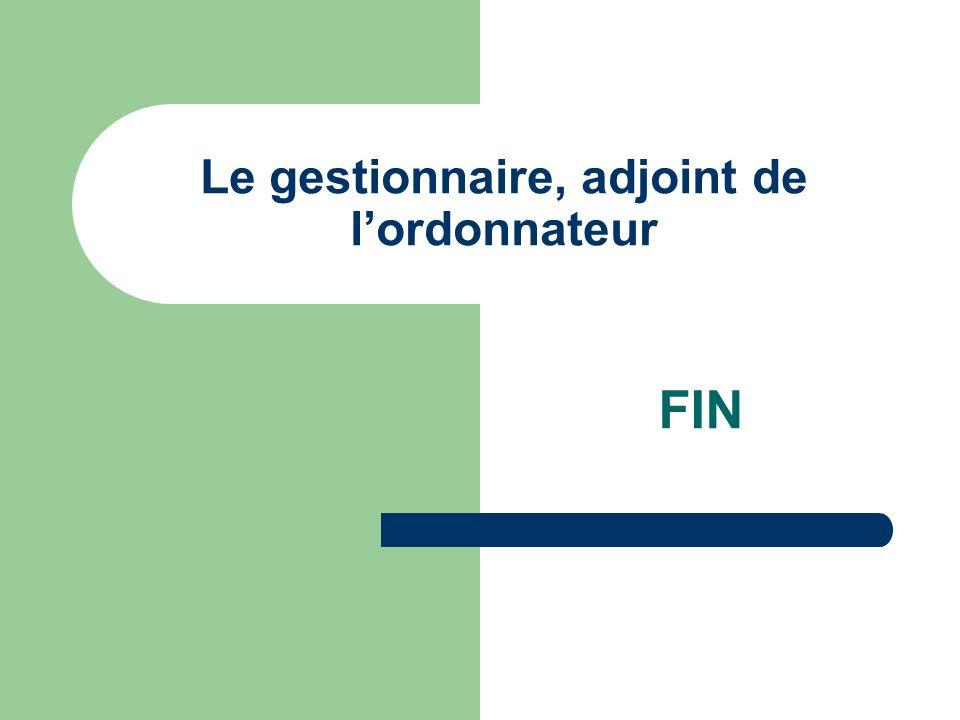 Le gestionnaire, adjoint de lordonnateur FIN