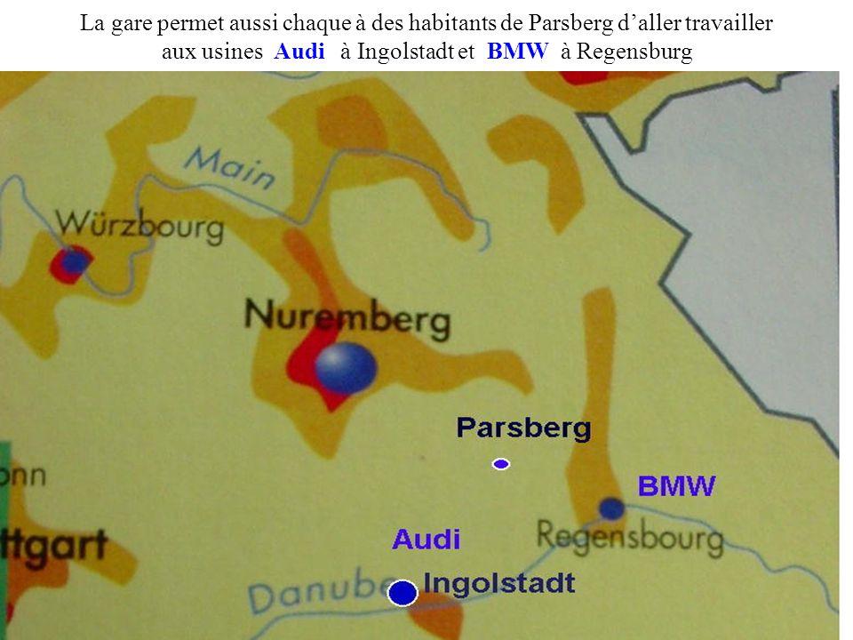 La gare permet aussi chaque à des habitants de Parsberg daller travailler aux usines Audi à Ingolstadt et BMW à Regensburg