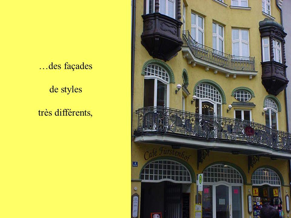 …des façades de styles très différents,