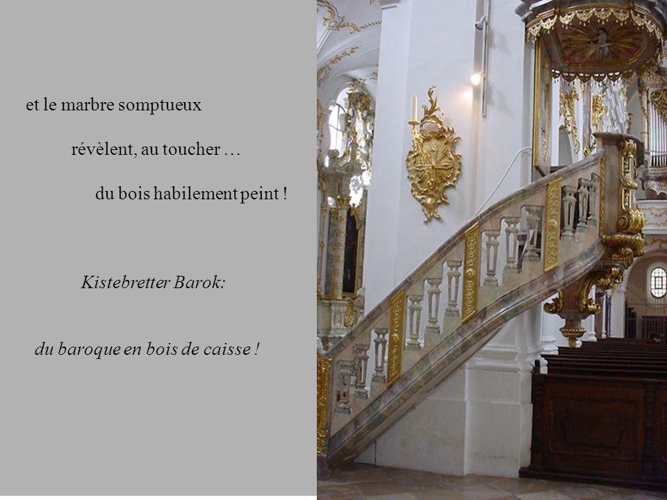 et le marbre somptueux révèlent, au toucher … du bois habilement peint ! Kistebretter Barok: du baroque en bois de caisse !