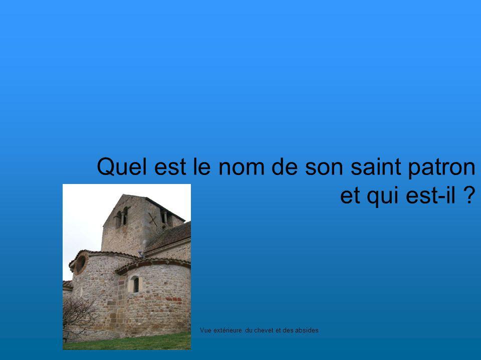 Quel est le nom de son saint patron et qui est-il ? Vue extérieure du chevet et des absides