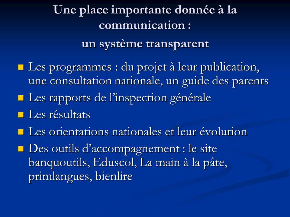 Une place importante donnée à la communication : un système transparent Les programmes : du projet à leur publication, une consultation nationale, un