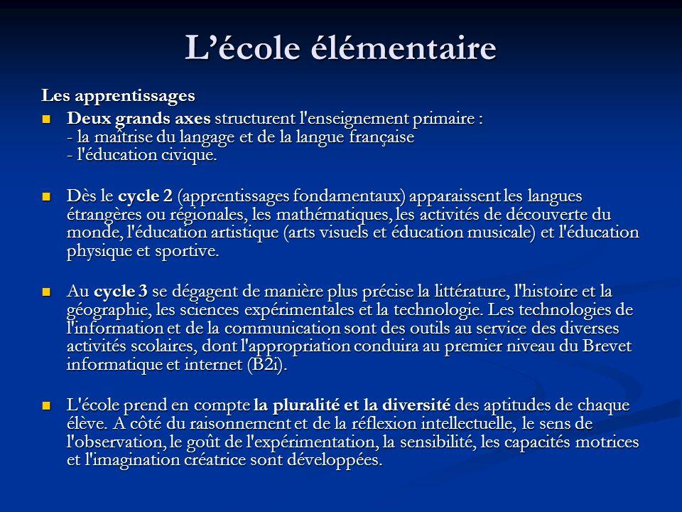 Lécole élémentaire Les apprentissages Deux grands axes structurent l'enseignement primaire : - la maîtrise du langage et de la langue française - l'éd