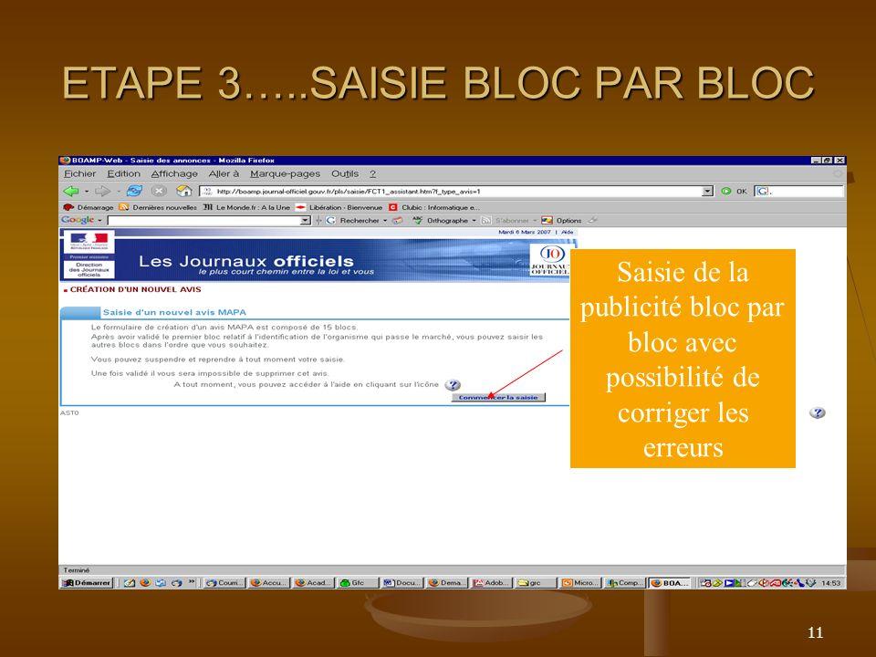 11 ETAPE 3…..SAISIE BLOC PAR BLOC Saisie de la publicité bloc par bloc avec possibilité de corriger les erreurs