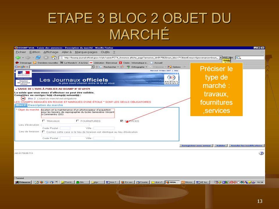 13 ETAPE 3 BLOC 2 OBJET DU MARCHÉ Préciser le type de marché : travaux, fournitures,services