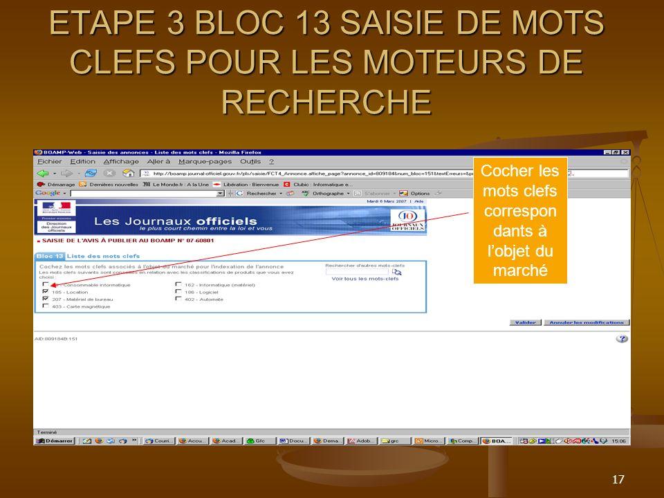 17 ETAPE 3 BLOC 13 SAISIE DE MOTS CLEFS POUR LES MOTEURS DE RECHERCHE Cocher les mots clefs correspon dants à lobjet du marché