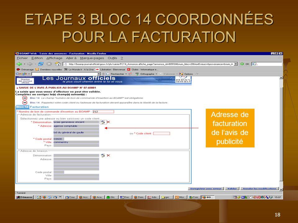 18 ETAPE 3 BLOC 14 COORDONNÉES POUR LA FACTURATION Adresse de facturation de lavis de publicité