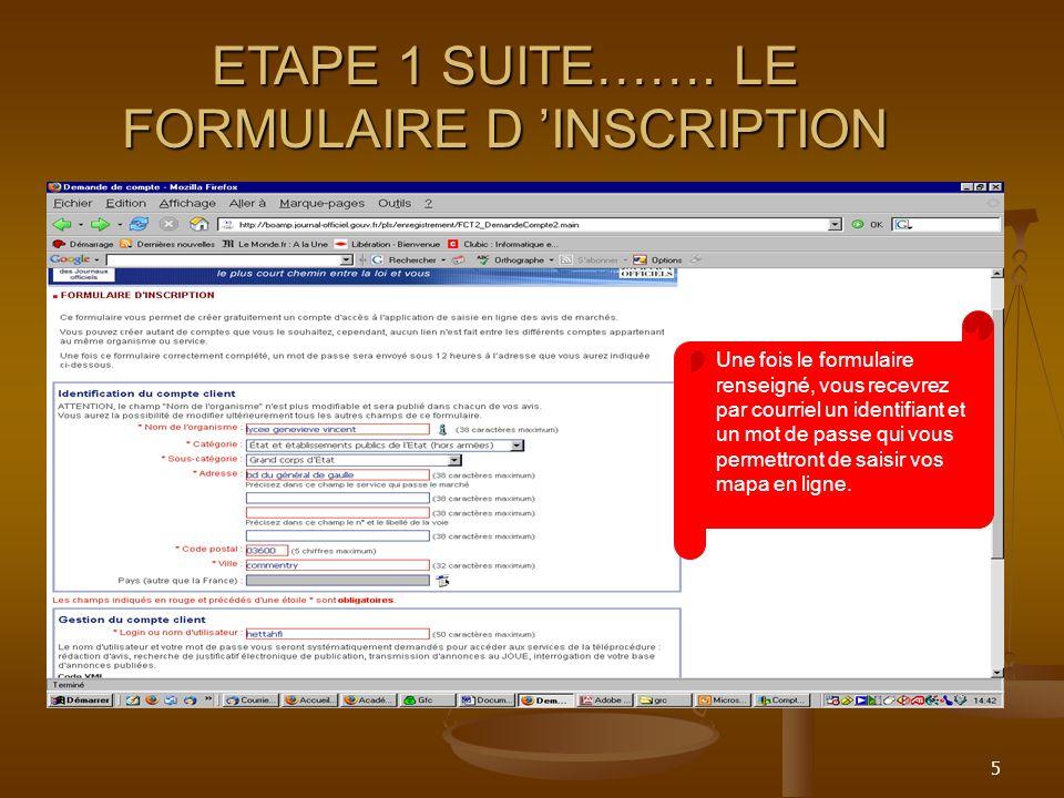 5 Une fois le formulaire renseigné, vous recevrez par courriel un identifiant et un mot de passe qui vous permettront de saisir vos mapa en ligne. ETA