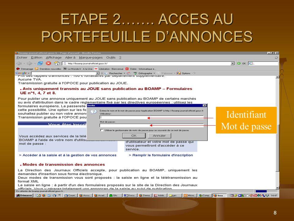 8 ETAPE 2……. ACCES AU PORTEFEUILLE DANNONCES Identifiant Mot de passe