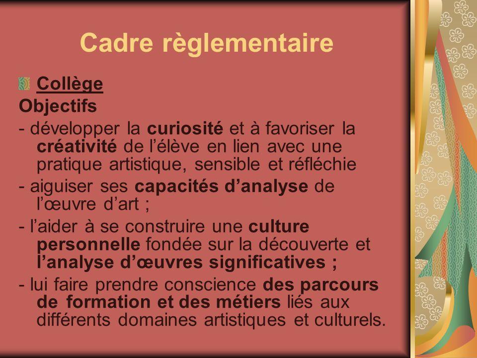 Cadre règlementaire Collège : Contenus -Six domaines artistiques Des périodes historiques - Classe de 6e : De lAntiquité au IXe s.