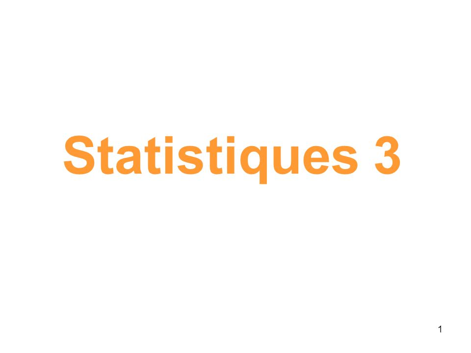 1 Statistiques 3