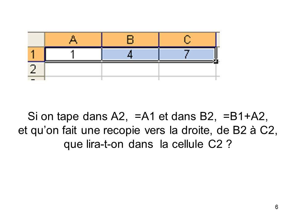 7 Quelle formule a-t-on entrée en C2 puis recopiée jusquen C4 pour obtenir les résultats de la colonne C, à partir des colonnes A et B .