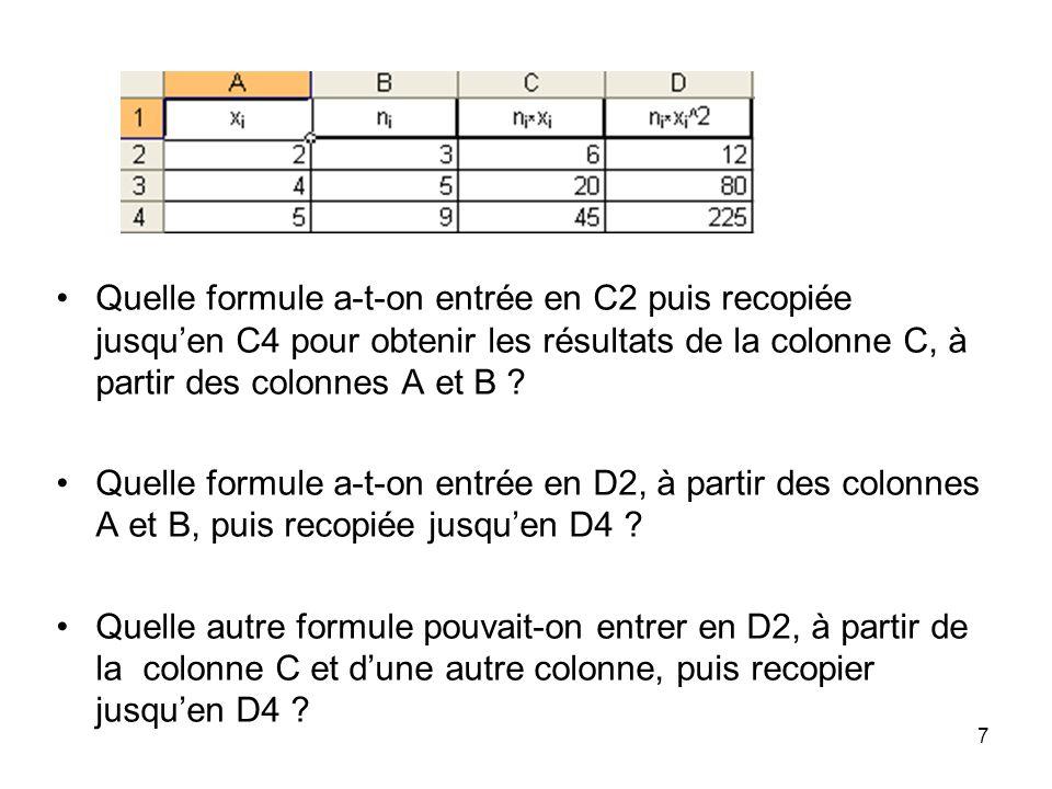 8 Si jentre en A5 =MOYENNE(A2:A4), quel résultat obtiendrai-je .