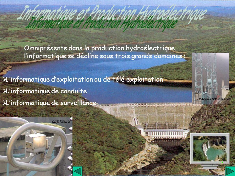 Omniprésente dans la production hydroélectrique, linformatique se décline sous trois grands domaines : Linformatique dexploitation ou de télé exploita