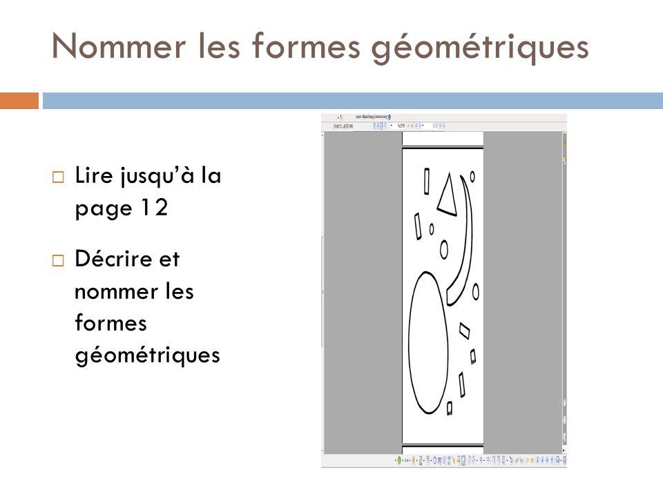 Nommer les formes géométriques Lire jusquà la page 12 Décrire et nommer les formes géométriques