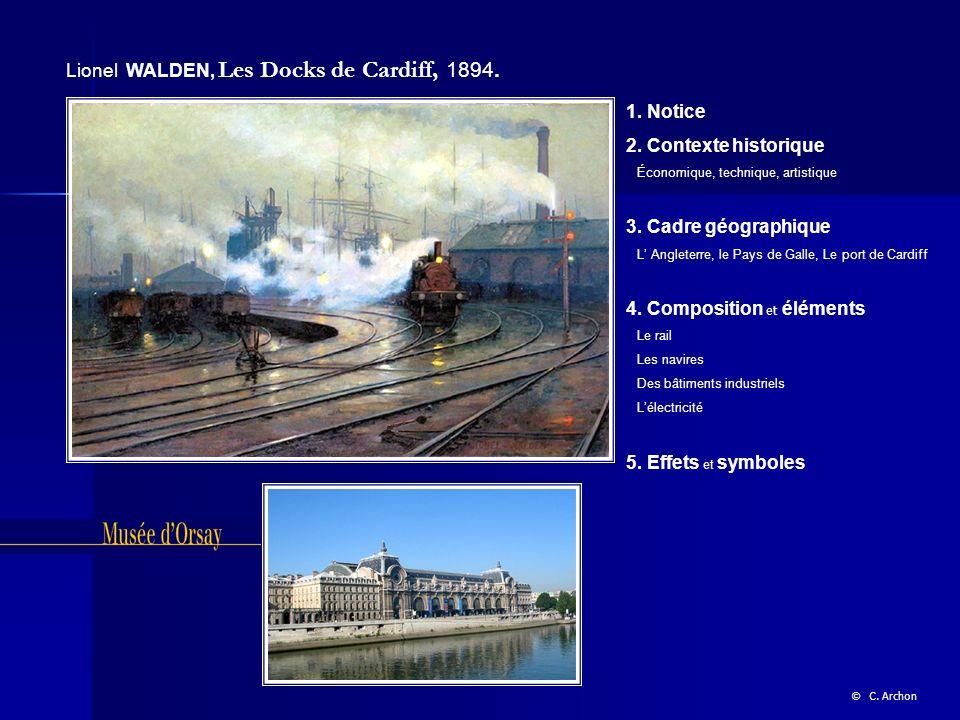 Lionel WALDEN, Les Docks de Cardiff, 1894. 1. Notice 2. Contexte historique Économique, technique, artistique 3. Cadre géographique L Angleterre, le P