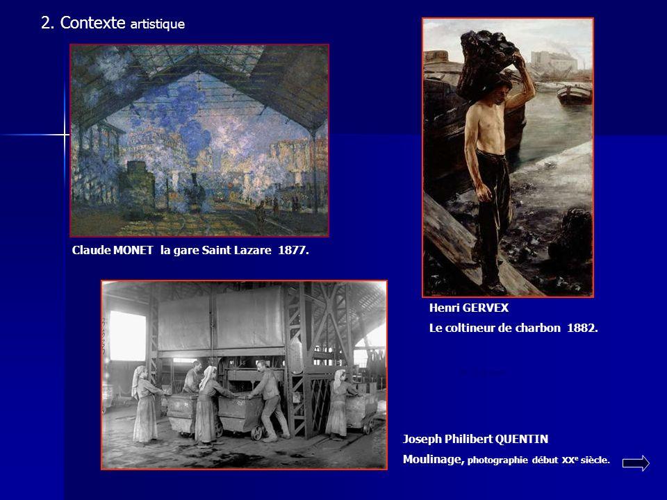 LE NATURALISME LIMPRESSIONNISME LA PHOTOGRAPHIE Claude MONET la gare Saint Lazare 1877. 2. Contexte artistique Henri GERVEX Le coltineur de charbon 18