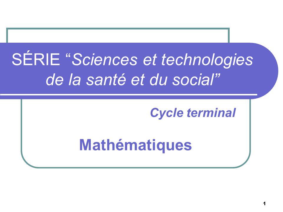 1 SÉRIE Sciences et technologies de la santé et du social Cycle terminal Mathématiques