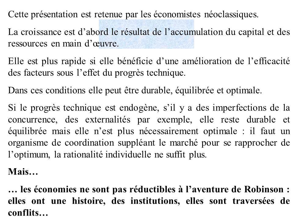 Robinson 7 Cette présentation est retenue par les économistes néoclassiques.