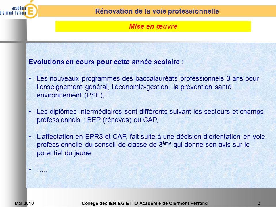 Mai 2010Collège des IEN-EG-ET-IO Académie de Clermont-Ferrand3 Mise en œuvre Evolutions en cours pour cette année scolaire : Les nouveaux programmes d