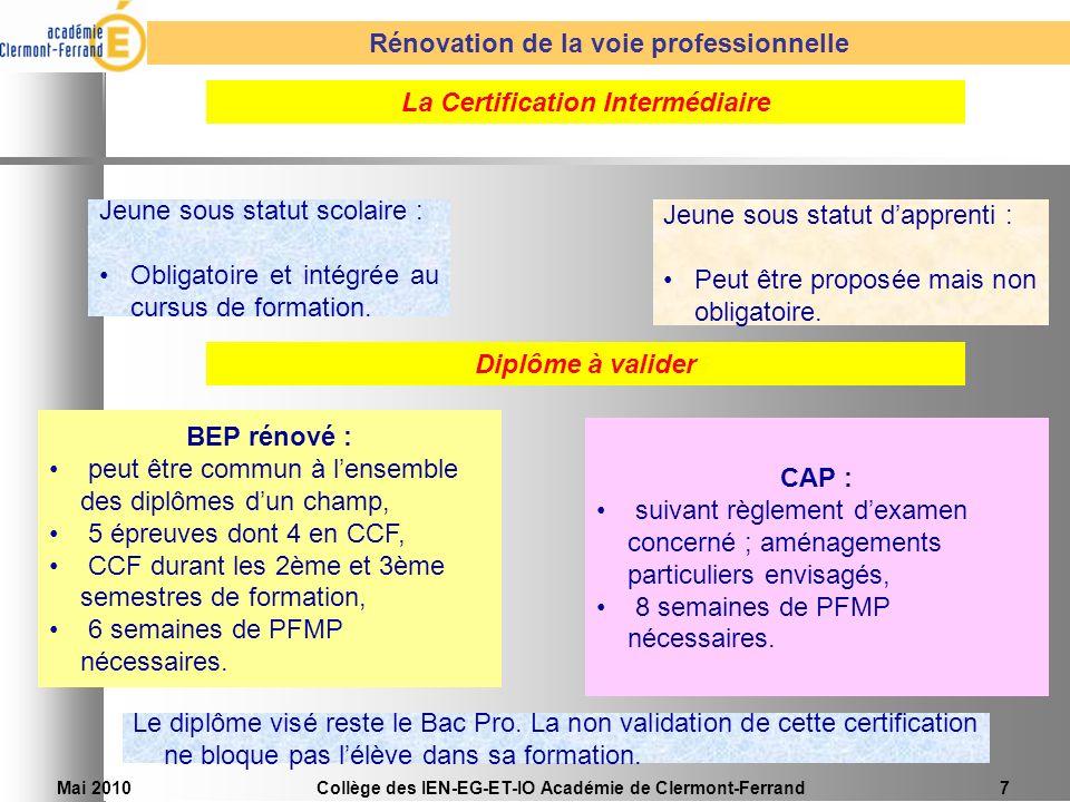 Mai 2010Collège des IEN-EG-ET-IO Académie de Clermont-Ferrand7 La Certification Intermédiaire Rénovation de la voie professionnelle Jeune sous statut