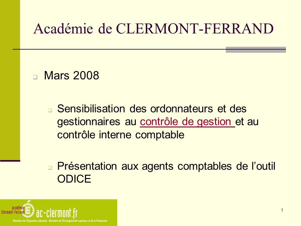 1 Académie de CLERMONT-FERRAND Mars 2008 Sensibilisation des ordonnateurs et des gestionnaires au contrôle de gestion et au contrôle interne comptable
