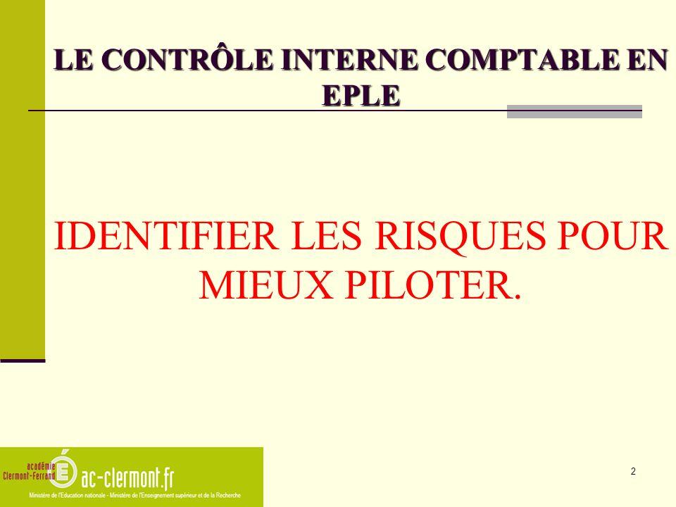 2 LE CONTRÔLE INTERNE COMPTABLE EN EPLE IDENTIFIER LES RISQUES POUR MIEUX PILOTER.