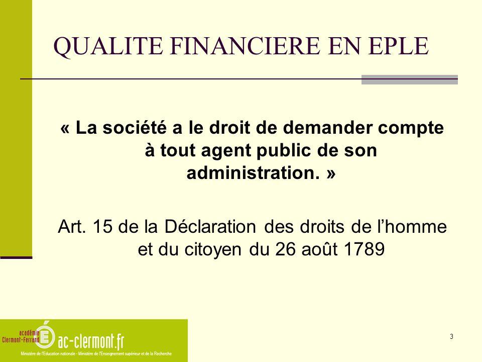 3 QUALITE FINANCIERE EN EPLE « La société a le droit de demander compte à tout agent public de son administration. » Art. 15 de la Déclaration des dro