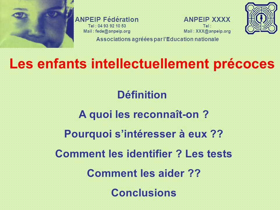 Association Nationale Pour les Enfants Intellectuellement Précoces ANPEIP Fédération 24 Associations Régionales 12 Délégations Régionales Associations