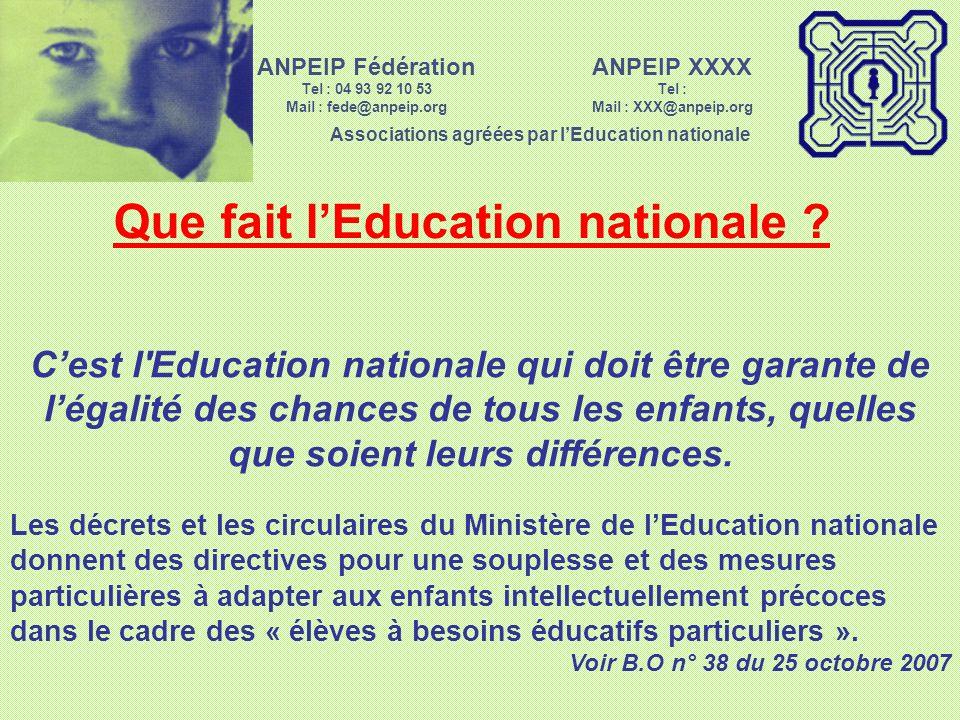 ANPEIP XXXX Tel : Mail : XXX@anpeip.org Associations agréées par lEducation nationale ANPEIP Fédération Tel : 04 93 92 10 53 Mail : fede@anpeip.org En