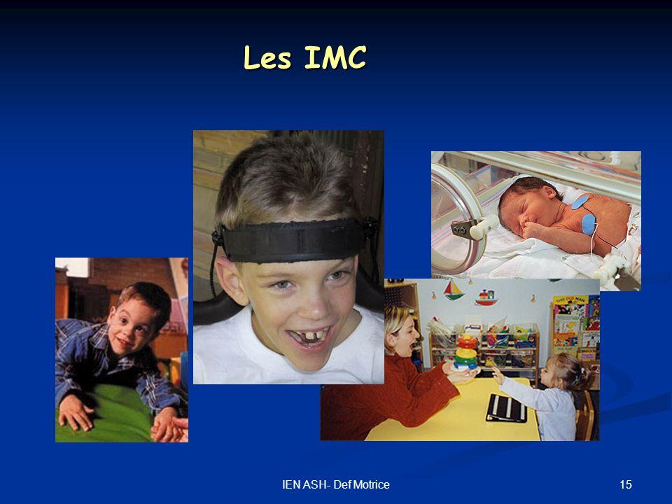 15IEN ASH- Def Motrice Les IMC