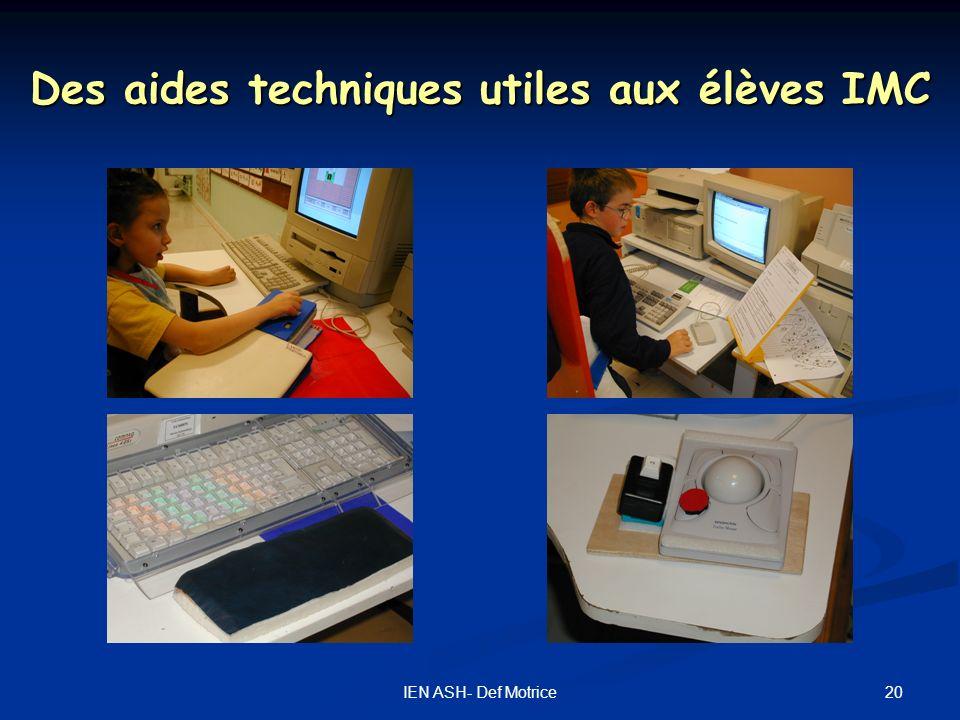 20IEN ASH- Def Motrice Des aides techniques utiles aux élèves IMC