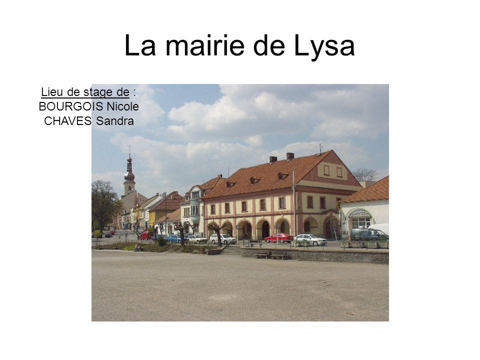 La mairie de Lysa Lieu de stage de : BOURGOIS Nicole CHAVES Sandra