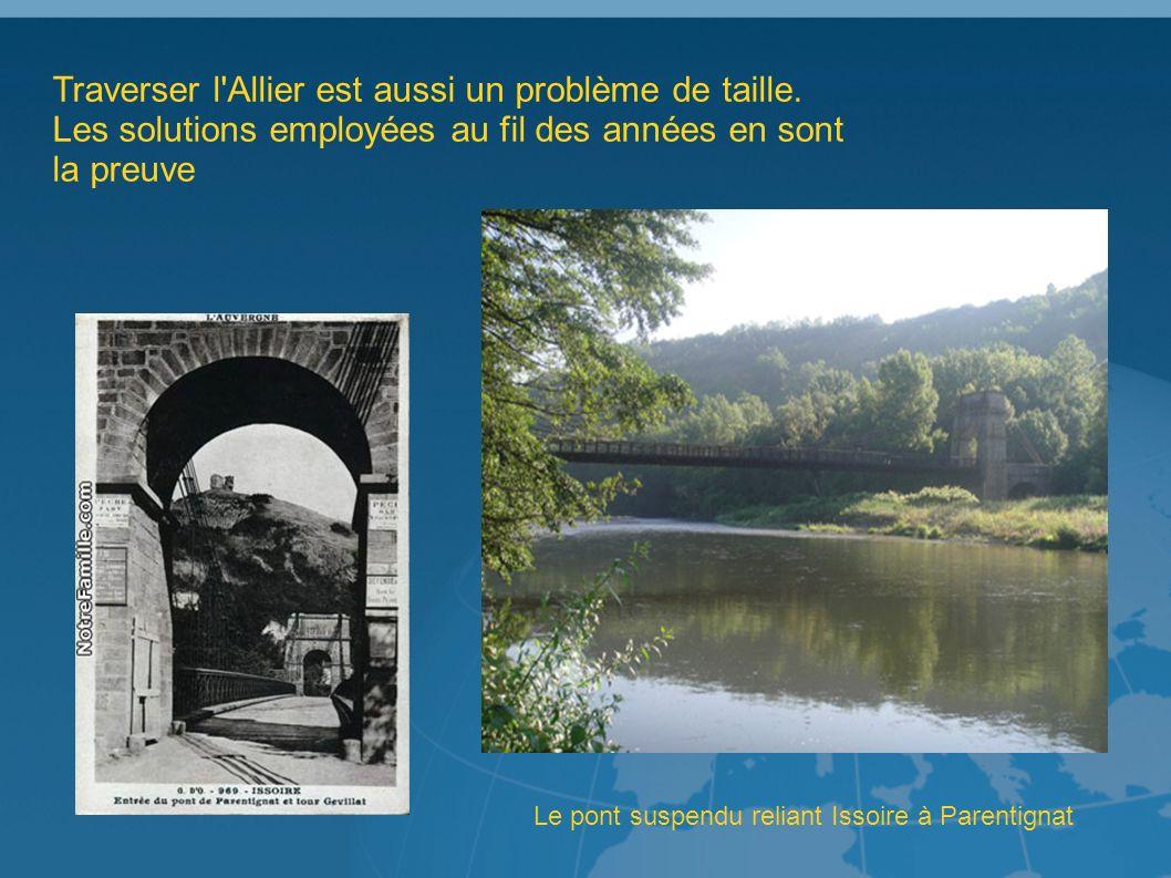 Traverser l Allier est aussi un problème de taille.
