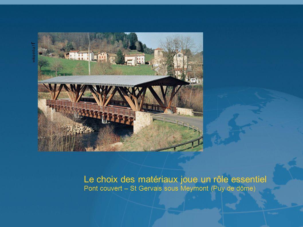 Le choix des matériaux joue un rôle essentiel Pont couvert – St Gervais sous Meymont (Puy de dôme) wikipédia.f r