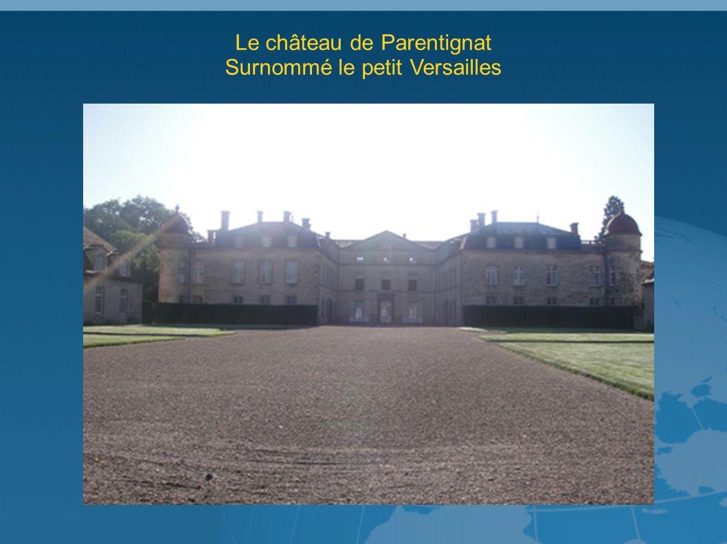 Le château de Parentignat Surnommé le petit Versailles