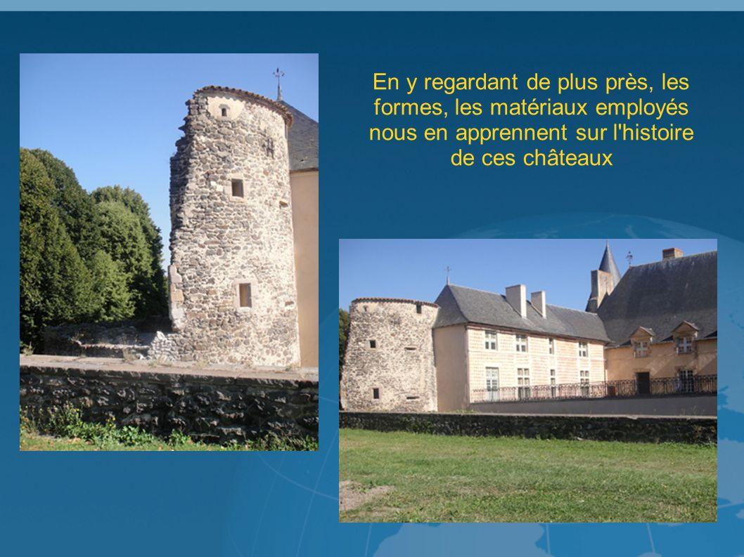 En y regardant de plus près, les formes, les matériaux employés nous en apprennent sur l histoire de ces châteaux