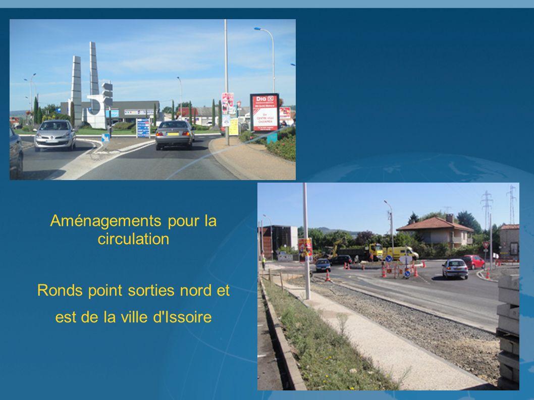 Aménagements pour la circulation Ronds point sorties nord et est de la ville d Issoire