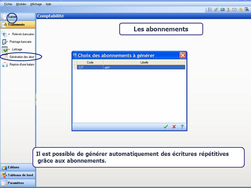 Les abonnements Il est possible de générer automatiquement des écritures répétitives grâce aux abonnements.