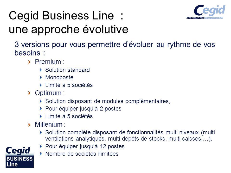 Cegid Business Line : une approche évolutive 3 versions pour vous permettre dévoluer au rythme de vos besoins : Premium : Solution standard Monoposte