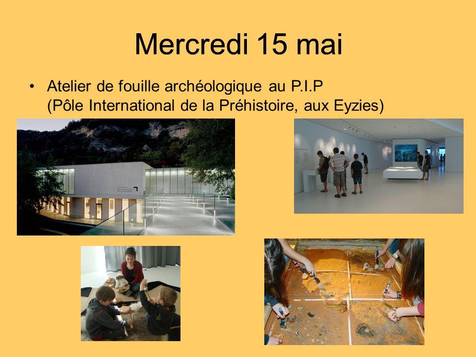 Atelier de fouille archéologique au P.I.P (Pôle International de la Préhistoire, aux Eyzies)