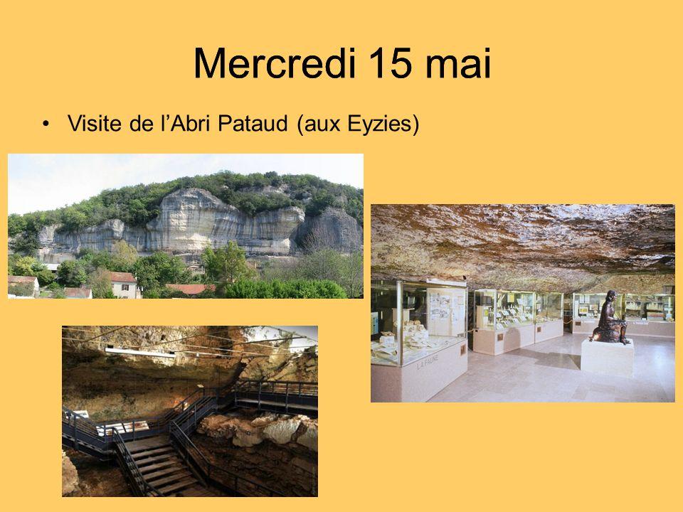 Mercredi 15 mai Visite de lAbri Pataud (aux Eyzies)