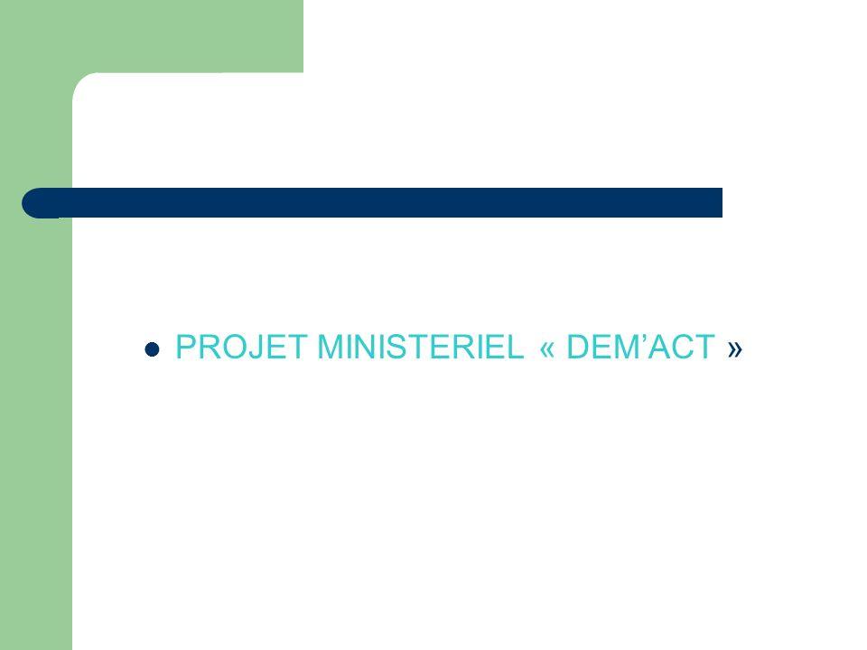 PROJET MINISTERIEL « DEMACT »