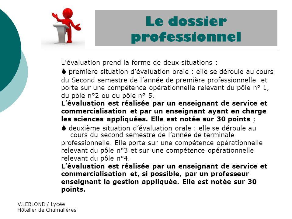 V.LEBLOND / Lycée Hôtelier de Chamalières Lévaluation prend la forme de deux situations : première situation dévaluation orale : elle se déroule au co