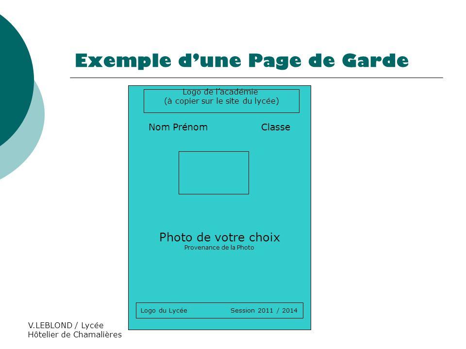 V.LEBLOND / Lycée Hôtelier de Chamalières Exemple dune Page de Garde Nom Prénom Classe Photo de votre choix Provenance de la Photo Logo de lacadémie (