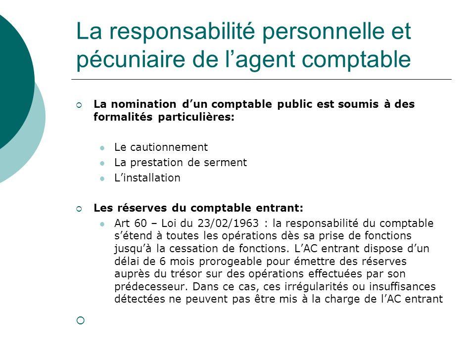 La responsabilité personnelle et pécuniaire de lagent comptable La nomination dun comptable public est soumis à des formalités particulières: Le cauti