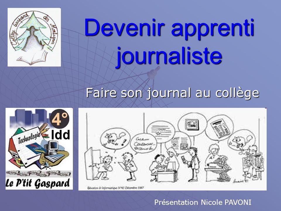 Devenir apprenti journaliste Faire son journal au collège Présentation Nicole PAVONI